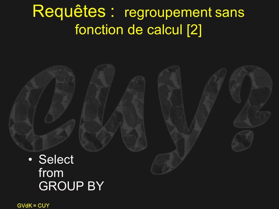 Requêtes : regroupement sans fonction de calcul [2]